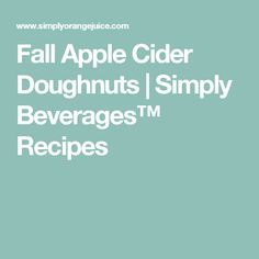 Fall Apple Cider Doughnuts | Simply Beverages™ Recipes