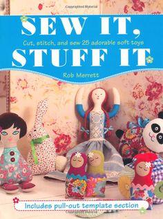 Sew It, Stuff It: Amazon.co.uk: Rob Merrett: Books