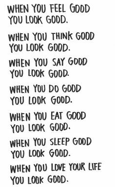 ...you look good