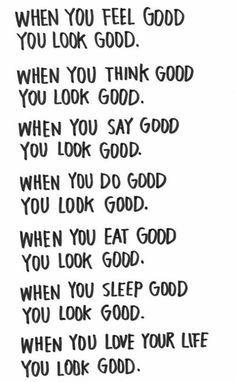 ...you look good