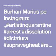 "Burhan Marius pe Instagram: ""#artistinquarantine #arrest #dissolution #dictatura #supravegheat #realestate #fakenews #Reality #PostCapitalism #democracy…"" Fake News, Instagram"