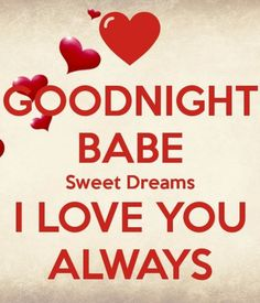 Happy Valentines Day Babe Quotes 2019 see what else is new Good Night Quotes, Good Night Love Images, Good Night I Love You, Morning Love Quotes, Good Night Messages, Good Morning Love, Goodnight My Love Quotes, Romantic Good Night, Gd Morning