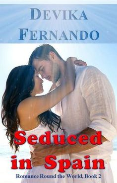 Seduced in Spain: International Romance with a Sexy Latin Lover Tycoon (Romance Round the World (Multicultural) Book by [Fernando, Devika] Contemporary Romance Novels, Hispanic Women, White Man, Business Travel, How To Find Out, Spain, This Book, Ebooks, Reading
