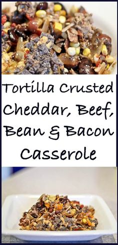 Tex Mex meets the Midwest in this easy and delicious Tortilla and Cheddar Cheese Crusted Casserole with Ground Beef, Bacon and Beans!