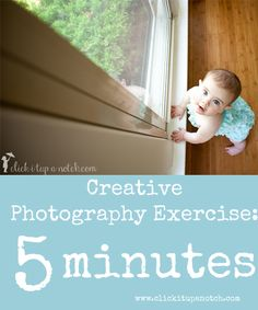 Creative Photography Exercise: 5 minutes via Click it Up a Notch