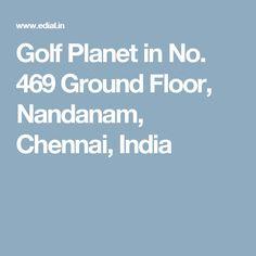 Golf Planet in No. 469 Ground Floor, Nandanam, Chennai, India