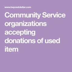 Community Service organizations accepting donations of used item