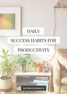 These daily success habits for productivity really work! Try them out today!