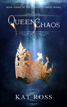 LYLY 5 STAR BOOKS: Queen of Chaos (The Fourth Element, #3) by Kat Ross
