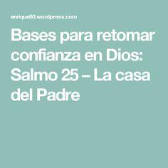 Bases para retomar confianza en Dios: Salmo 25 – La casa del Padre