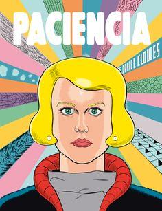 """""""Paciencia"""" Daniel Clowes ...la que hay que tener para leerlo."""