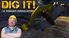 DIG IT! A Digger Simulator - I HAVE NO IDEA WHAT I'M DOING!