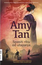 Spasiti ribu od utapanja / Amy Tan ; [prijevod Branka Maričić]. Translation of 'Saving Fish From Drowning' by Amy Tan. A suspense fiction. http://library.sl.nsw.gov.au/record=b3966307~S2