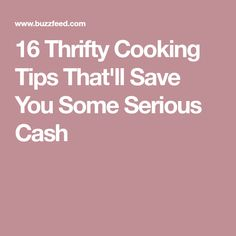 16 Thrifty Cooking Tips That'll Save You Some Serious Cash