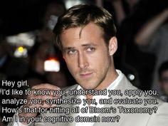 Bloom's Taxonomy. Ryan Gosling. so beautiful