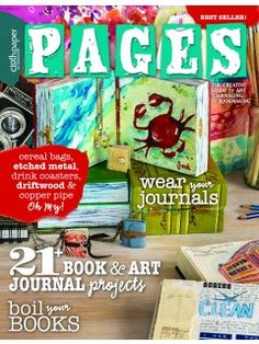 """Cloth Paper Scissors Pages 2013 ~ Vol 3 ~ """"Judge a book by its PAGES with enchanting bookmaking, bookbinding, and art journaling ideas and techniques."""""""
