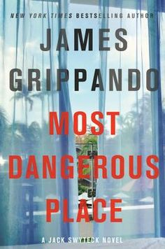 Most Dangerous Place by James Grippando. Click on the cover to see if the book is available at Freeport Community