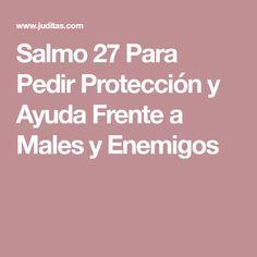 Salmo 27 Para Pedir Protección y Ayuda Frente a Males y Enemigos