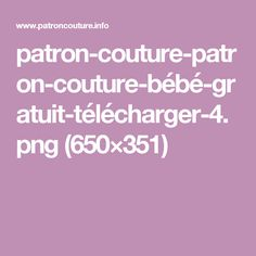 patron-couture-patron-couture-bébé-gratuit-télécharger-4.png (650×351)