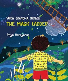When Grandma Climbed The Magic Ladder by PRIYA NARAYANAN http://www.amazon.com/dp/B00NNPVHAQ/ref=cm_sw_r_pi_dp_2RI9vb1XA0TBS
