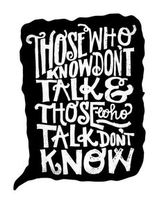 THOSE WHO TALK DON'T KNOW by Matthew Taylor Wilson inspirational quote word art print motivational poster black white motivationmonday minimalist shabby chic fashion inspo typographic wall decor