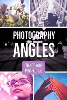 Photography angles keep your photos from being the same as everyone else's. High and low angle shots will make an otherwise ordinary photo more interesting.