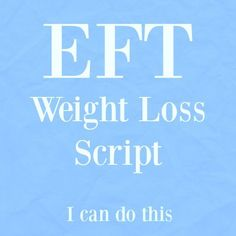 In today's EFT weight loss script we focus on tapping out the belief that you can't lose weight and tapping in the belief that you can do this.