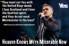 """#Morrissey says #voteyes in #indyref  """"#scotland must cut ties"""" #ScotDecides pic.twitter.com/hS1YQ06gZd"""