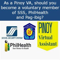 Q: Do you suggest that a VA become a voluntary member of SSS, PhilHealth and Pag-ibig? Here are my views regarding the 3 agencies: Virtual Assistant, Adulting, Philippines, How To Become, Health, Health Care, Salud