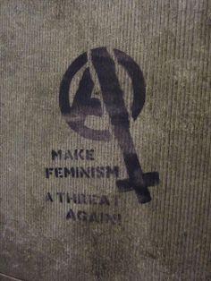 Make feminism a threat again.