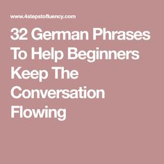 32 German Phrases To Help Beginners Keep The Conversation Flowing