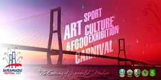 """Suramadu Festival 2017 will be held on 21 May. Festival themed """"Madura Unite In Art and Culture"""" this first time will be held in the area near Suramadu Bridge in Bangkalan regency, East Java."""