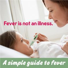 A condition like the fever in children is a real test of parents' patience and parenting skills as younger the children the scarier it is for the parents.