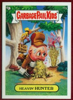 garbage pail kids Heavin' Hunter