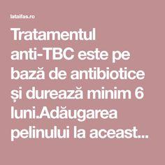 Tratamentul anti-TBC este pe bază de antibiotice și durează minim 6 luni.Adăugarea pelinului la această terapie poate crește rata de succes și scurta durata tratamentului. Face, The Face, Faces, Facial