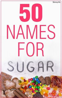 Manufacturers often attempt to disguise sugar by simply adding a sugar by another name. Check out these 50 Names for Sugar to look for when reading ingredient labels.