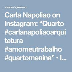 "Carla Napoliao on Instagram: ""Quarto #carlanapoliaoarquitetura #amomeutrabalho #quartomenina"" • Instagram"