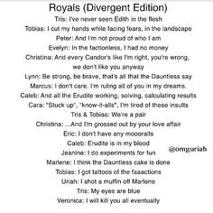 Divergent ~ Insurgent ~ Allegiant | Royals | Lorde | lyrics | songs | quotes | music | tris | Tobias | love | Veronica Roth | funny | Royals: Divergent Edition
