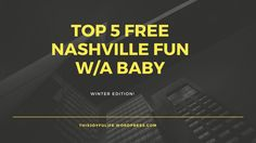 Top 5 Free Nashville Fun (With a Baby) [Winter Edition]