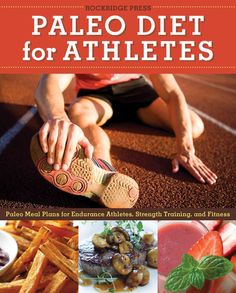 Would you like to be a Paleo athlete? Paleo Diet for Athletes is a wonderfully delicious approach to maximizing your workouts by fueling your body with lean proteins and quality carbohydrates. You'll