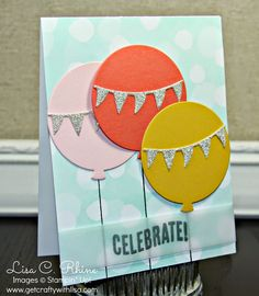 Get Crafty with Lisa:  Celebrate...& My 300th Blog Post!  This birthday card features Stampin' Up!'s Celebrate Today Stamp Set and Balloons Framelits Dies, by Lisa Rhine, www.getcraftywithlisa.com