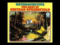Buffalo Springfield-Retrospective [Full Album] 1969 if you have never heard this before-listen! They were a great band.