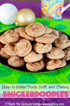How to Make Thick, Soft, and Chewy Snickerdoodles - These are the BEST EVER!! http://backforseconds.com #christmascookie #snickerdoodles #dessert