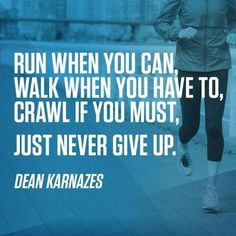 Motivational Fitness Quotes   QUOTATION – Image :    Quotes Of the day  – Description  Run when you can, walk when you have to, crawl if you must. Just never give up.  Sharing is Caring – Don't forget to share this quote !