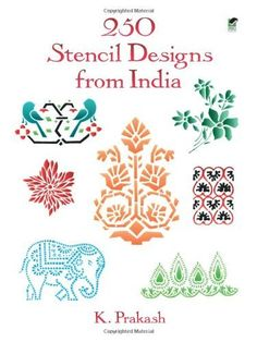 250 Stencil Designs from India (Dover Pictorial Archive) by K. Prakash. $6.95. Author: K. Prakash. Series - Dover Pictorial Archive. Publication: March 15, 1996. Publisher: Dover Publications (March 15, 1996)
