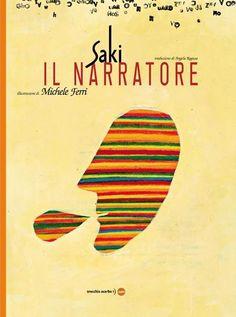 """Del raccontare: """"il narratore"""" di Saki"""