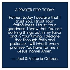 """i Pray this in the Name of Jesus Christ! ~ """"A Prayer For You Today"""" By joel & victoia osteen. Prayer Quotes, Bible Quotes, Bible Verses, Scriptures, Faith Prayer, My Prayer, Prayer Board, Prayer For Today, Morning Prayers"""