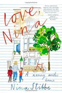 Love, Nina: A Nanny Writes Home, http://www.amazon.com/dp/0316243396/ref=cm_sw_r_pi_awdm_cXMvtb0FSK93V