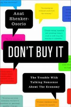 Don't Buy It: The Trouble With Talking Nonsense About the Economy (Hardcover)