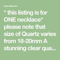 * this listing is for ONE necklace* please note that size of Quartz varies from 18-20mm A stunning clear quartz crystal ball encased in copper chain. Slips easily over the head on 32 chain Handmade in NY PLEASE NOTE: ** My production times are now 1-2 weeks before any made-to-order